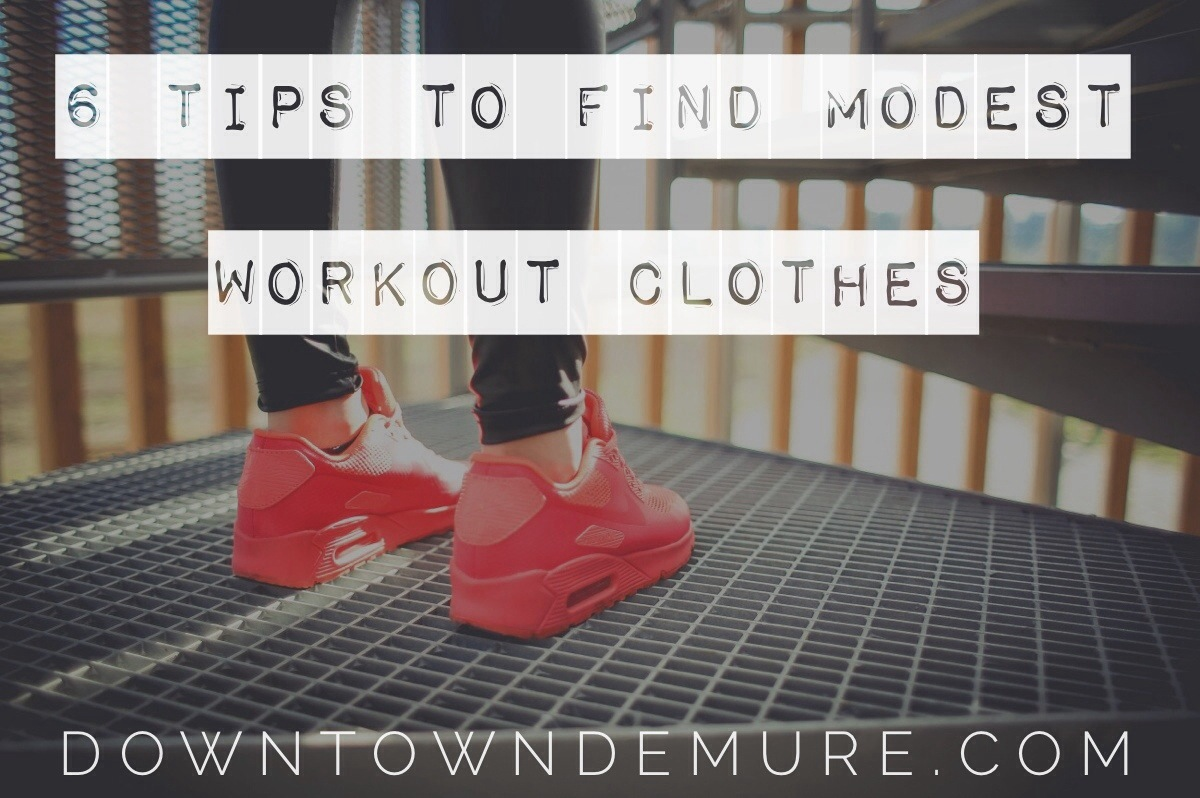 6 tips to find modest workout clothes from downtown demure