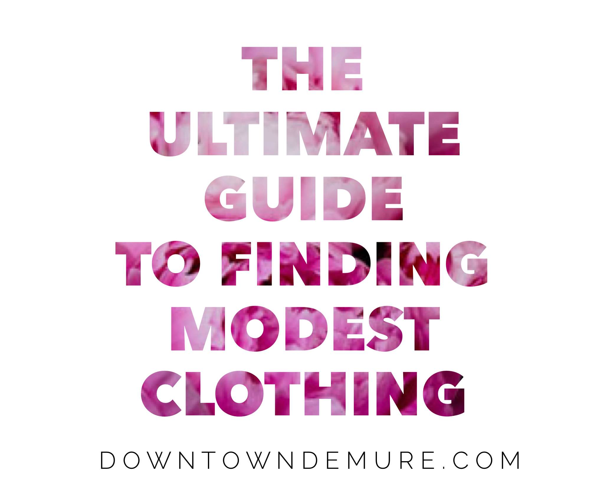 The Ultimate Guide to Finding Modest Clothing via Downtown Demure