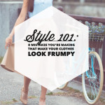8 Mistakes You're Making that Make Your Clothes Look Frumpy - Downtown Demure