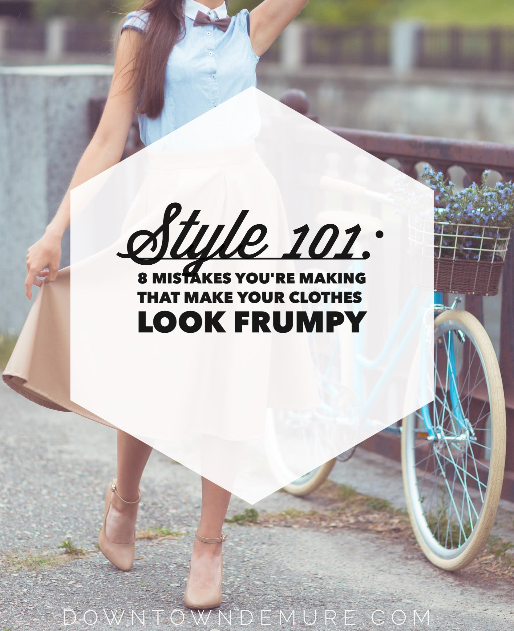 8 mistakes you re making that make your clothes look frumpy downtown demure
