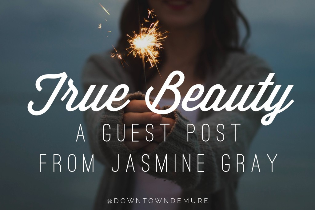 True Beauty + A New Series Exploring Biblical Modesty & Beauty