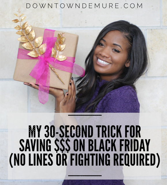 My 30-Second Trick for Saving Money on Black Friday (No Lines or Fighting Required)